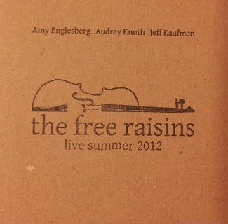 The Free Raisins: Live Summer 2012